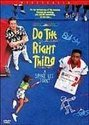 Do The Right Thing (D)