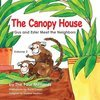 The Canopy House - Vol 2- Gus and Ester Meet the Neighbors