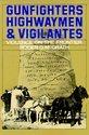 Gunfighters, Highwaymen and Vigilantes