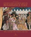 Courts And Courtly Arts In Renaissance Italy