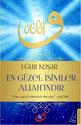 En Güzel Isimler Allahindir