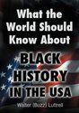 What the World Should Know about Black History in the USA