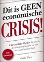 Dit is geen economische crisis!