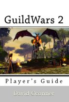 GuildWars 2: Player's Guide