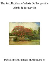 The Recollections of Alexis De Tocqueville