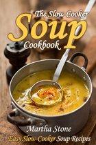 Omslag van 'The Slow Cooker Soup Cookbook: Easy Slow-Cooker Soup Recipes'