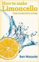 Omslag van 'How to Make Limoncello: The Complete Guide'