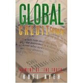 Global Credit Crunch MOMENT OF 'THE TRUTH'