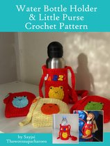 Water Bottle Holder & Little Purse Crochet Pattern