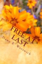 Free At Last ~ A Human Trafficking and Sexual Abuse Abolition Series Book 1