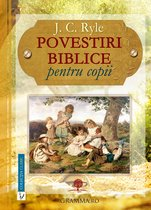 Povestiri biblice pentru copii: J. C. Ryle