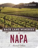 Tilar Mazzeo - Back Lane Wineries of Napa, Second Edition