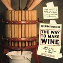 The Way to Make Wine - Sheridan Warrick
