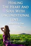 Healing the Heart and Soul With Unconditional Love...5 Minutes a Day