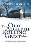 The Old Adelphi Rolling Grist Mill