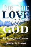 For the Love of God: His Heart, Our Purpose