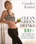 Candice Kumai - Clean Green Drinks