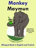 Bilingual Book in English and Turkish: Monkey - Maymun - Learn Turkish Series