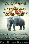 You Can Have Your Dreams Come True!