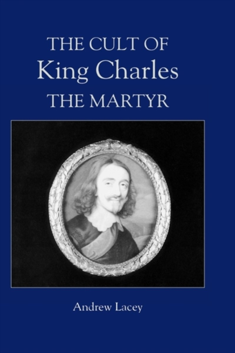 bol.com | The Cult of King Charles the Martyr | 9780851159225 | Andrew  Lacey | Boeken