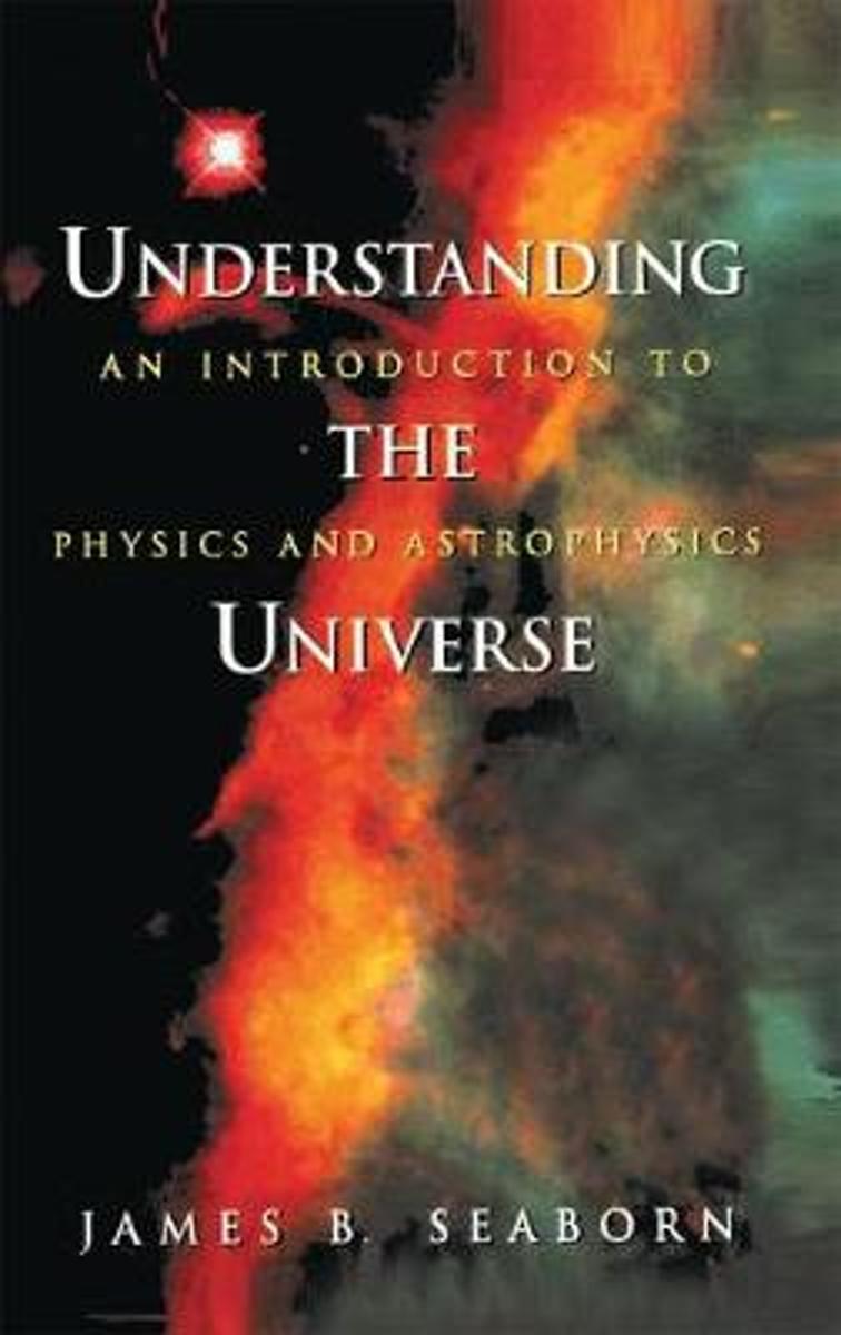 bol.com | Understanding the Universe | 9780387982953 | James B. Seaborn |  Boeken