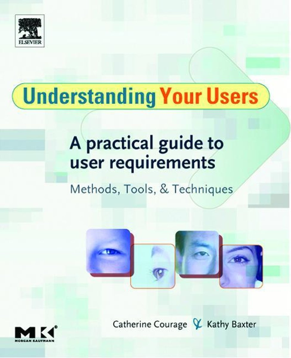 bol.com | Understanding Your Users: A Practical Guide to User Requirements  Methods, Tools, and.