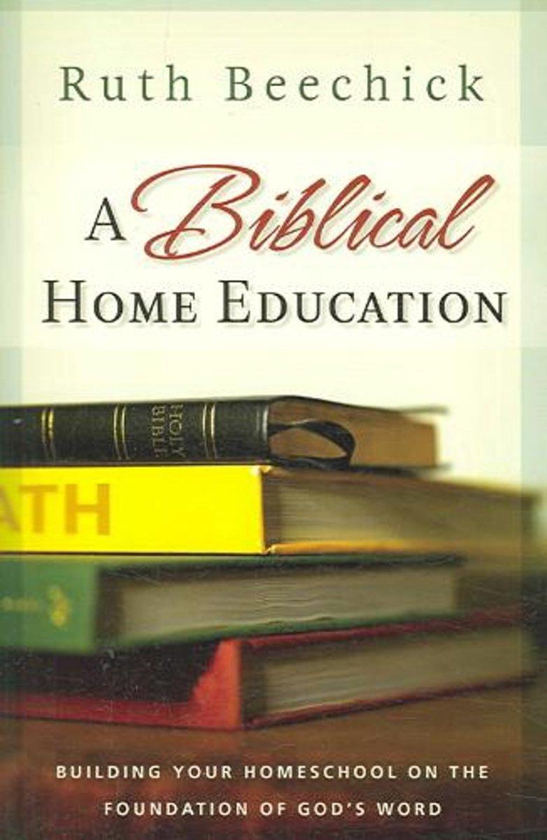 bol.com | A Biblical Home Education, Ruth Beechick | 9780805444544 | Boeken