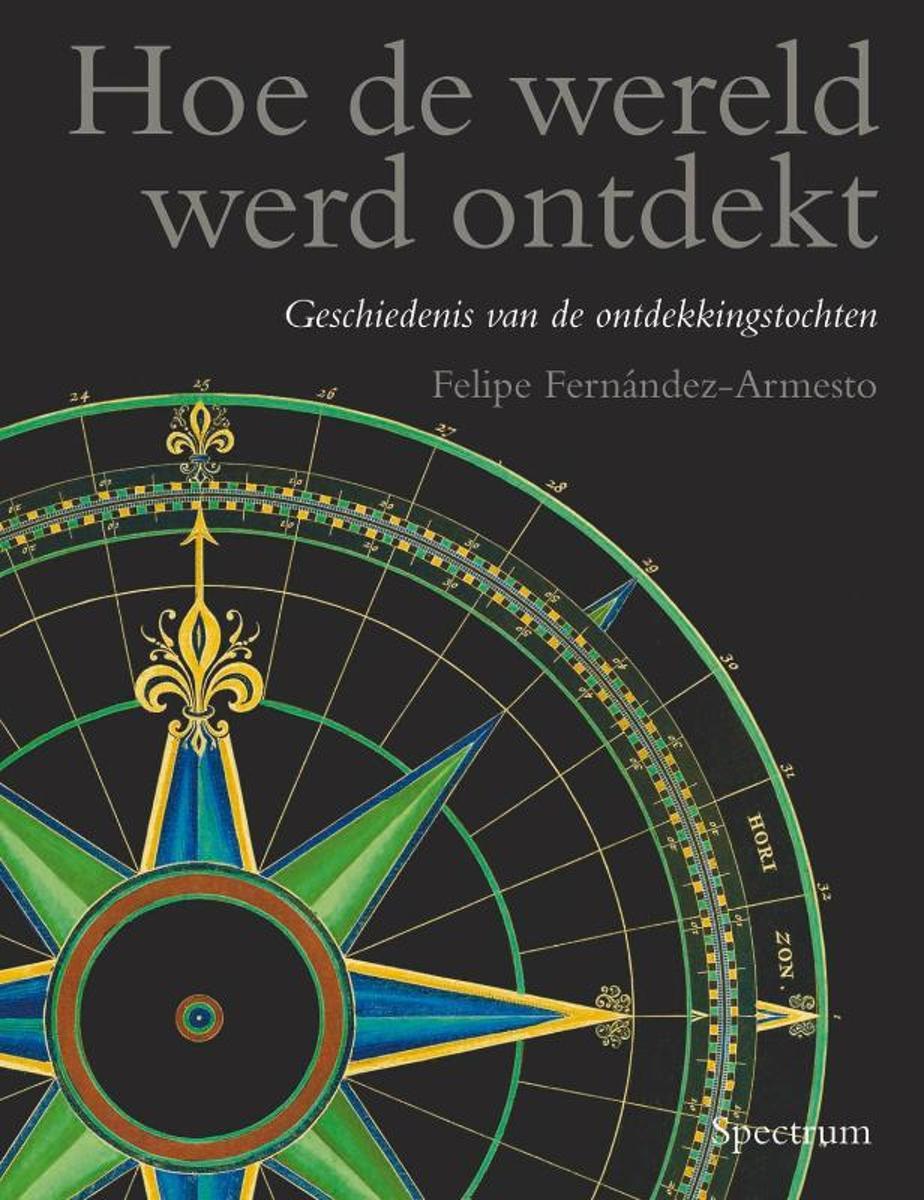 bol.com | Hoe De Wereld Werd Ontdekt, Felipe Fernßndez-Armesto |  9789027447906 | Boeken