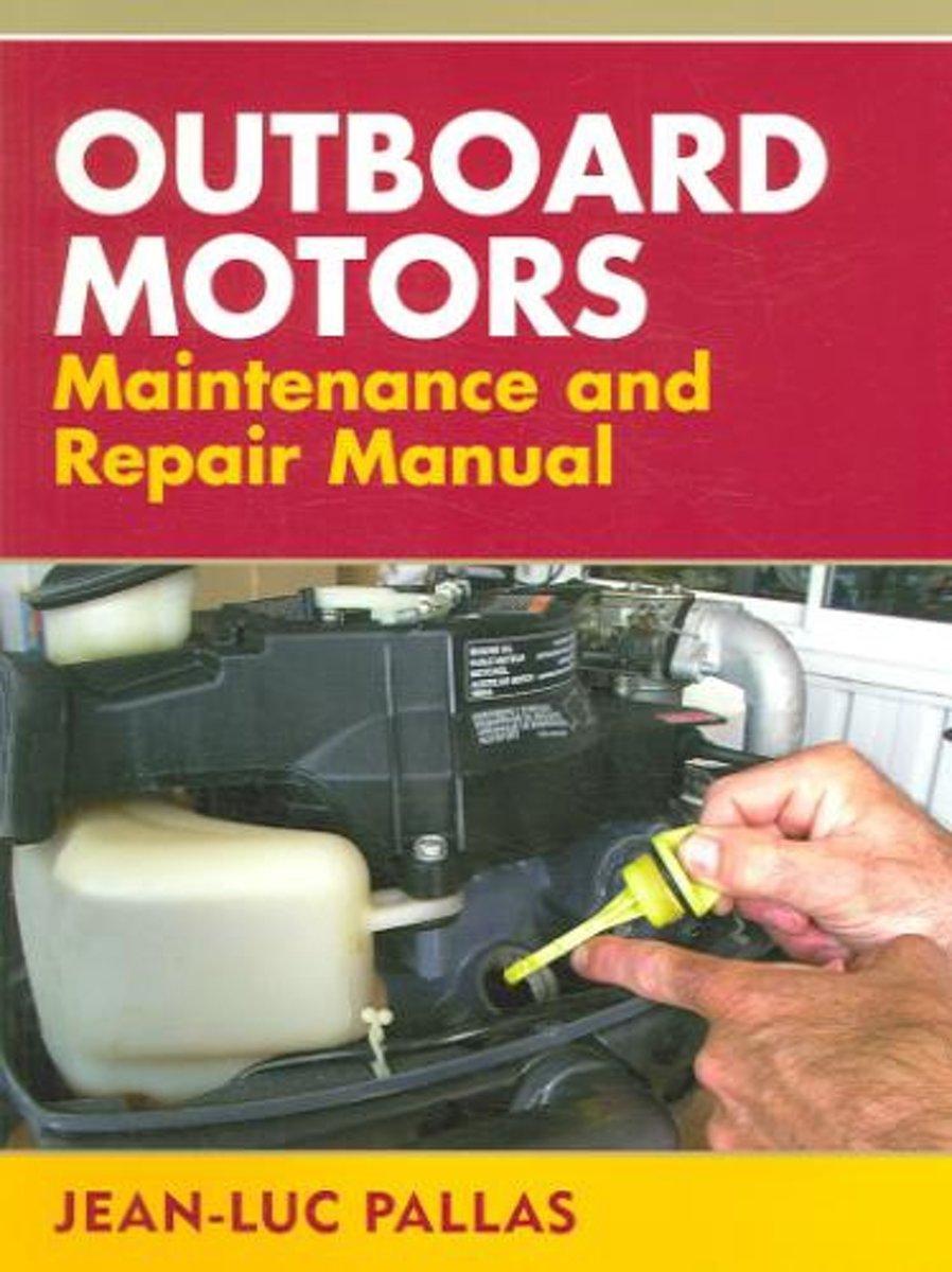 bol.com | Outboard Motors Maintenance and Repair Manual, Jean-Luc Pallas |  9781574092356 | Boeken