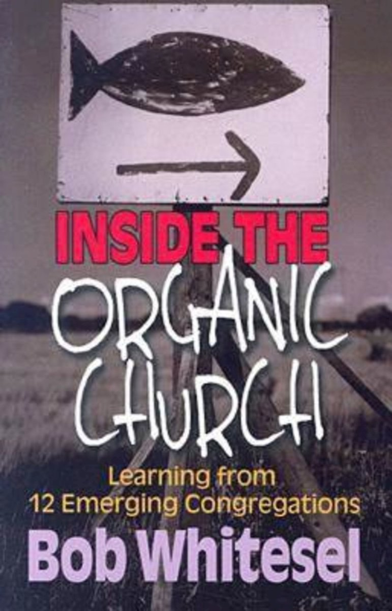 bol.com | Inside the Organic Church (ebook), Bob Whitesel | 9781426748233 |  Boeken