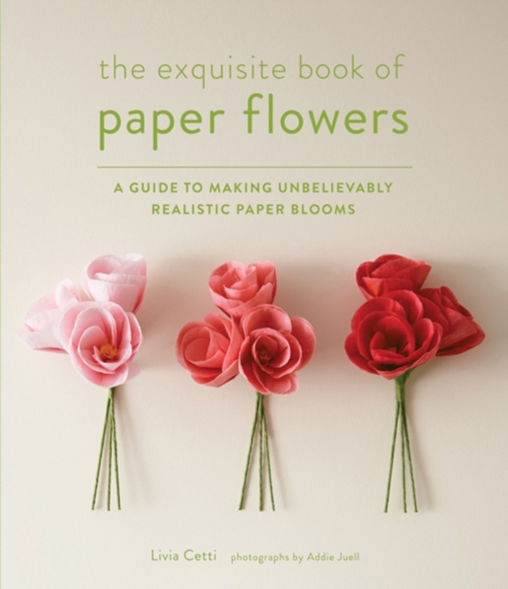 Bol The Exquisite Book Of Paper Flowers Livia Cetti