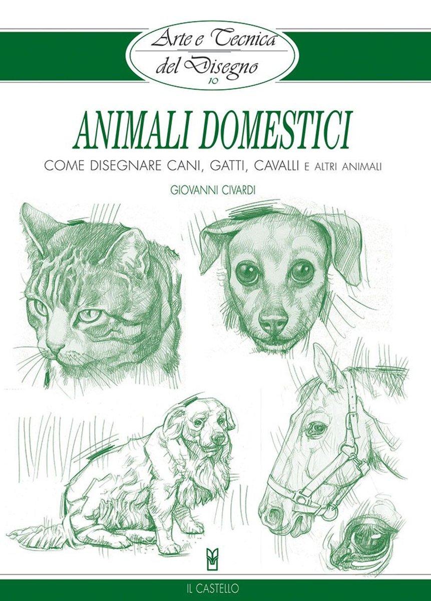 Bolcom Arte E Tecnica Del Disegno 10 Animali Domestici Ebook