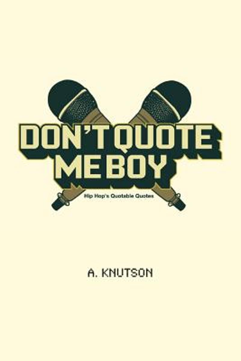 Bolcom Dont Quote Me Boy A Knutson 9781451568004 Boeken
