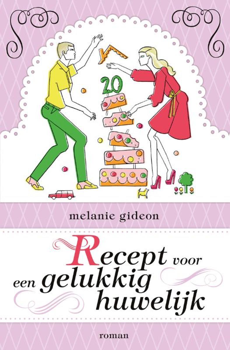 Bolcom Recept Voor Een Gelukkig Huwelijk Melanie Gideon