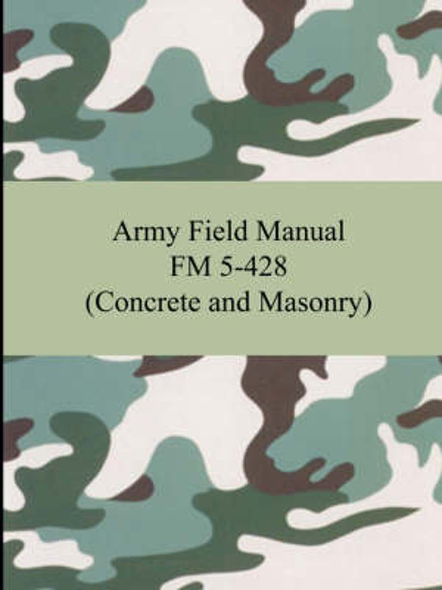 Concrete And Masonry Handbook [US Army FM 5-428]
