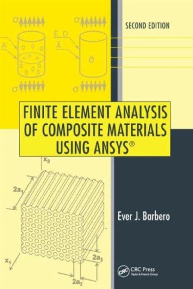 bol.com | Finite Element Analysis of Composite Materials Using ANSYS |  9781466516892 | Ever J..