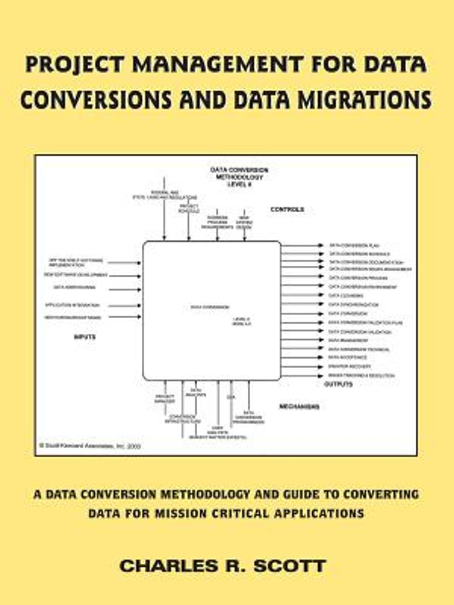bol.com   Project Management for Data Conversions and DATA MIGRATIONS,  Charles R. Scott  .