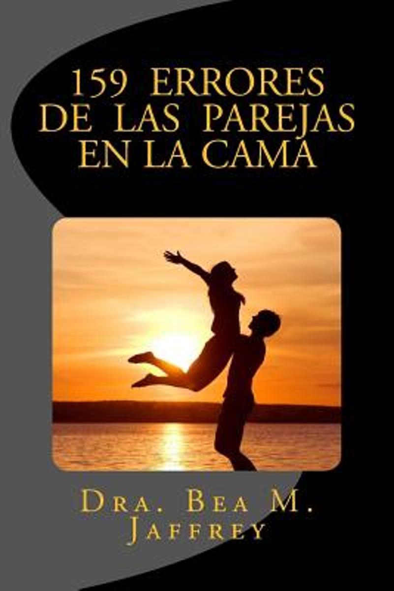 bol.com   159 Errores de Las Parejas En La Cama   9781541177468   Dr Bea M  Jaffrey   Boeken