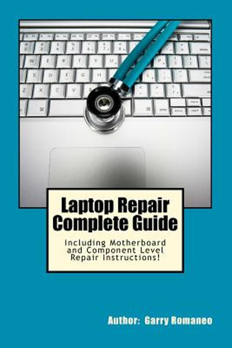 bol.com   Laptop Repair Complete Guide; Including Motherboard Component  Level Repair!  .