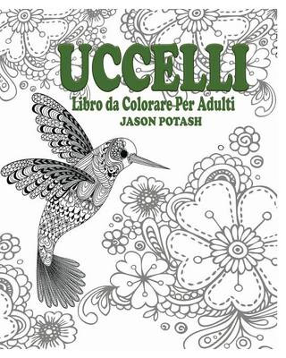 Bolcom Uccelli Libro Da Colorare Per Adulti Jason Potash