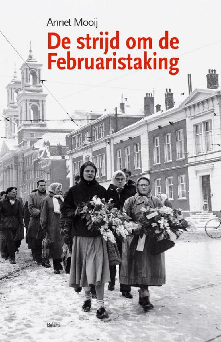 Annet Mooij - De strijd om de Februaristaking