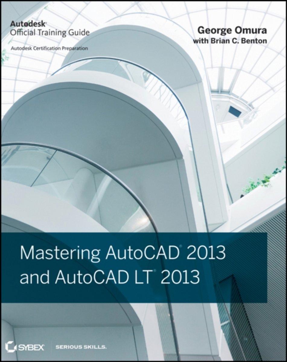 bol.com   Mastering AutoCAD 2013 and AutoCAD LT 2013, George Omura    9781118174074   Boeken