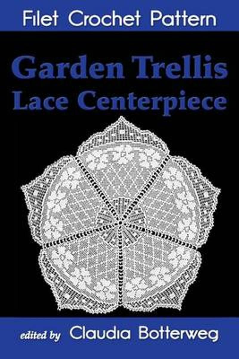 bol.com | Garden Trellis Lace Centerpiece Filet Crochet Pattern, Claudia  Botterweg |.