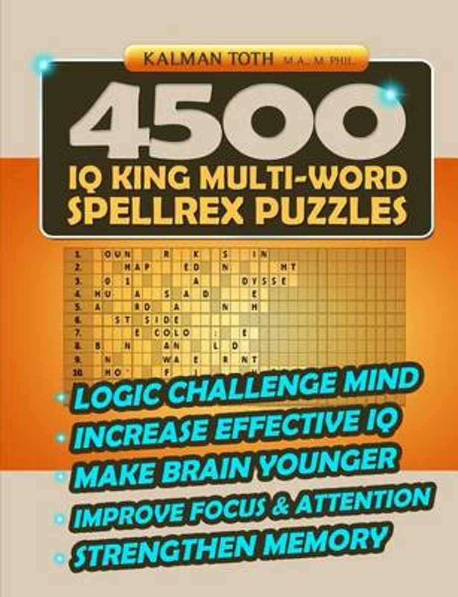 bol.com | 4500 IQ King Multi-Word Spellrex Puzzles, Kalman Toth M a M Phil  | 9781496056405 | Boeken