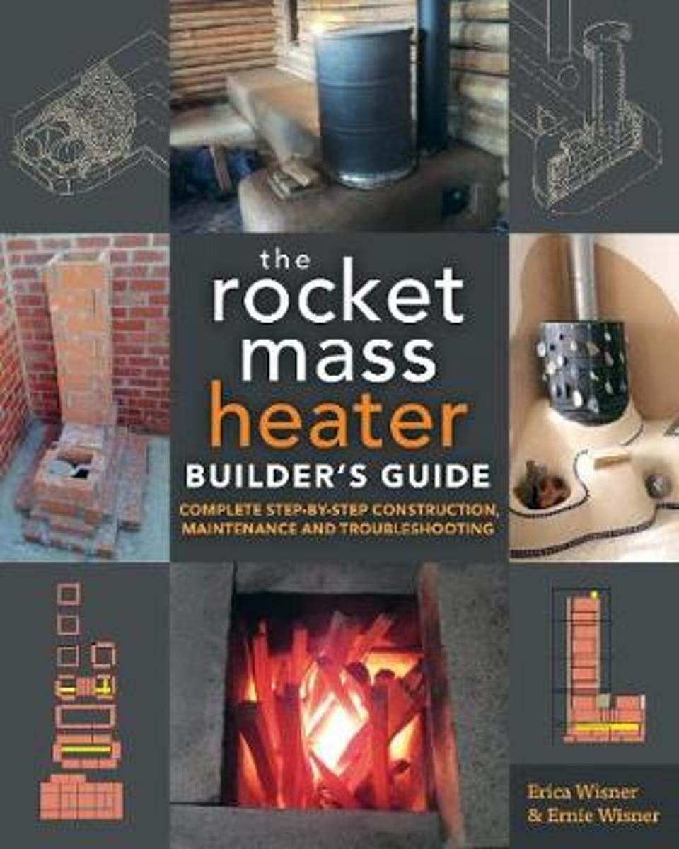 The Rocket Mass Heater Builders Guide Erica Wisner Stove Diagram Oven Fireplace Earthen Pint 9780865718234 Boeken