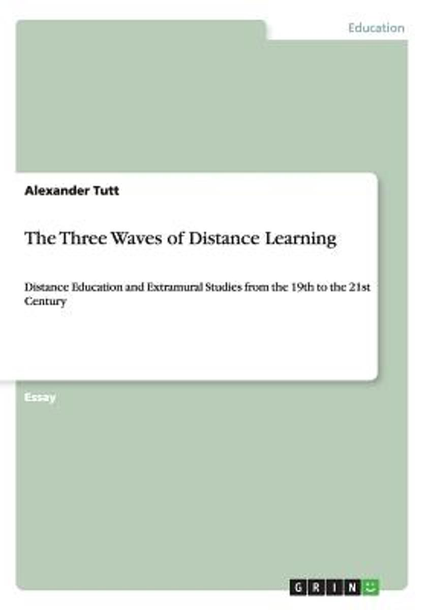 Thesis Statement For A Persuasive Essay Bolcom  The Three Waves Of Distance Learning    Alexander  Tutt  Boeken Essay Thesis Statement Examples also Health Essay Writing Bolcom  The Three Waves Of Distance Learning    High School Essay Topics