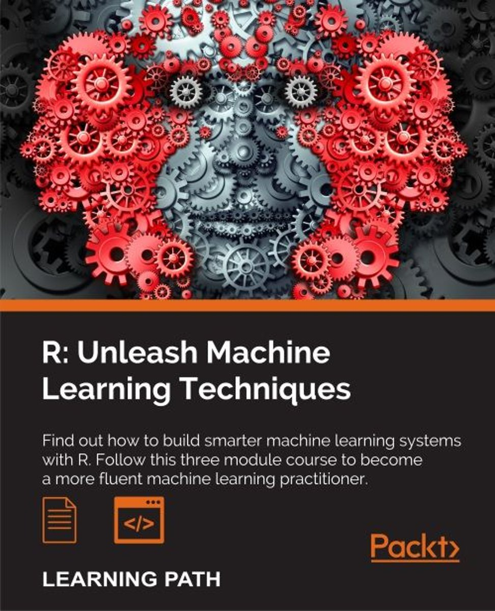   R: Unleash Machine Learning Techniques (ebook