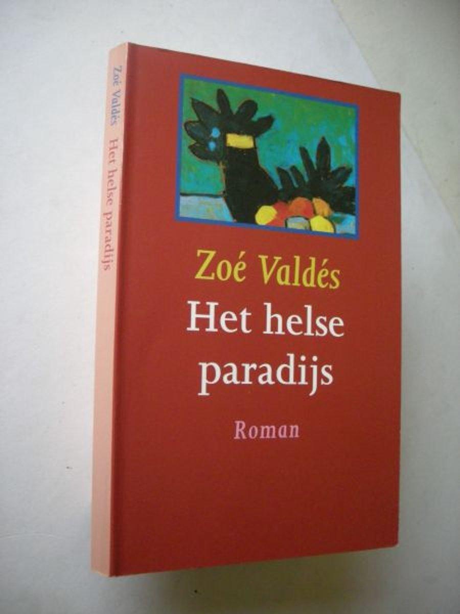 Zoé Valdés - Het helse paradijs