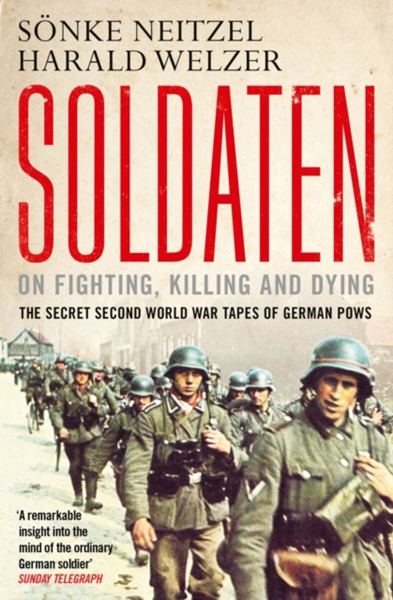 bol.com | Soldaten - On Fighting, Killing and Dying, Sonke Neitzel ...