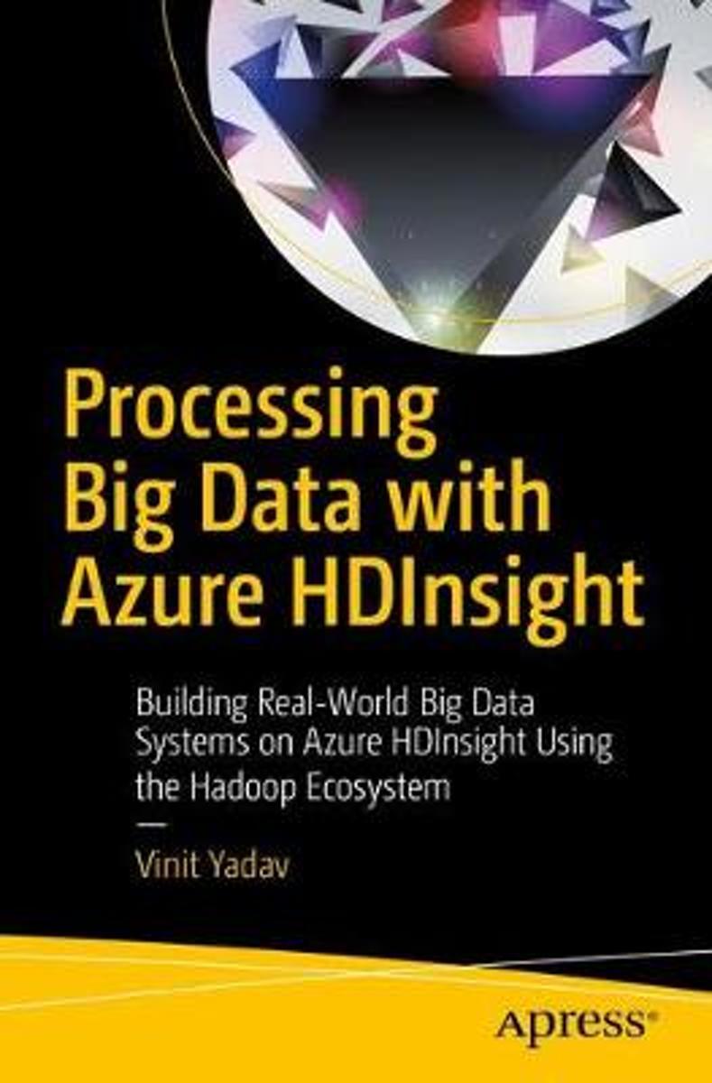 bol.com | Processing Big Data with Azure HDInsight | 9781484228685 | Vinit  Yadav | Boeken